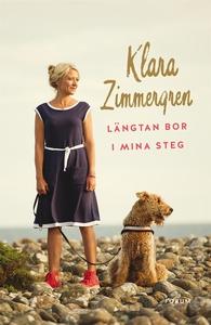 Längtan bor i mina steg (e-bok) av Klara Zimmer