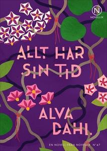 Allt har sin tid (e-bok) av Alva Dahl