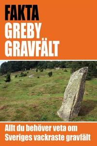 Greby gravfält - det vackraste gravfältet i Sve