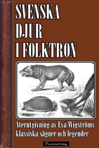 Svenska djur i folktron (e-bok) av Eva Wigström