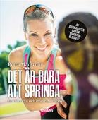 Det är bara att springa: En intervju- och inspirationsbok