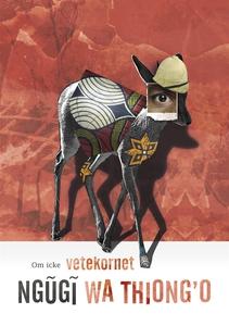 Om icke vetekornet (e-bok) av Ngugi wa Thiong'o