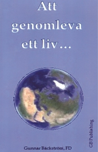 Att genomleva ett liv (e-bok) av Gunnar Bäckstr