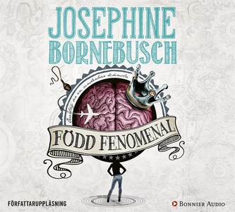 Född fenomenal (ljudbok) av Josephine Bornebusc