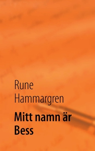 Mitt namn är Bess (e-bok) av Rune Hammargren