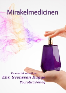 Mirakelmedicinen (e-bok) av Ehr. Svensson Kagge