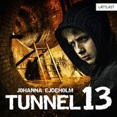 Tunnel 13 / Lättläst
