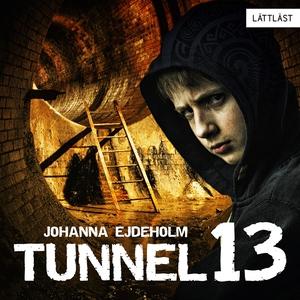 Tunnel 13 / Lättläst (ljudbok) av Johanna Ejdeh