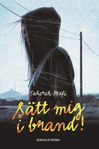Sätt mig i brand (e-bok) av Tahereh Mafi
