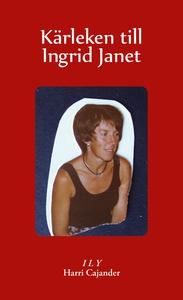 Kärleken till Ingrid Janet (e-bok) av Harri Caj