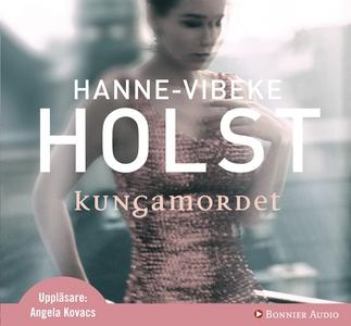 Kungamordet (ljudbok) av Hanne-Vibeke Holst