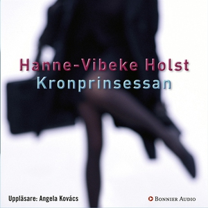 Kronprinsessan (ljudbok) av Hanne-Vibeke Holst