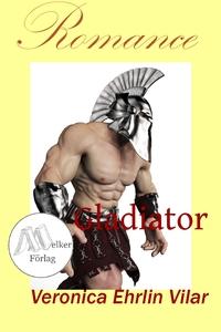 Gladiator (e-bok) av Veronica Ehrlin Vilar