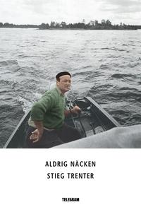 Aldrig näcken (e-bok) av Stieg Trenter