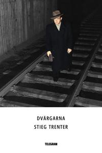 Dvärgarna (e-bok) av Stieg Trenter