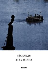 Färjkarlen (e-bok) av Stieg Trenter
