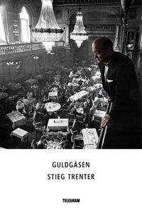 Guldgåsen (e-bok) av Stieg Trenter