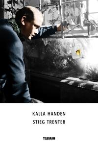 Kalla handen (e-bok) av Stieg Trenter