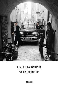 Lek, lilla Louise! (e-bok) av Stieg Trenter