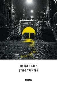 Ristat i sten (e-bok) av Stieg Trenter