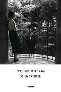 Tragiskt telegram (e-bok) av Stieg Trenter