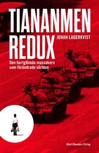 Tiananmen redux : Den bortglömda massakern som