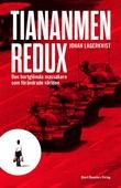 Tiananmen redux : Den bortglömda massakern som förändrade världen