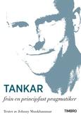 Tankar från en principfast pragmatiker : Texter av Johnny Munkhammar