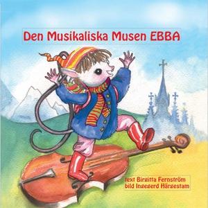 Den musikaliska musen Ebba (e-bok) av Birgitta
