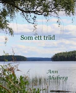 Som ett träd (e-bok) av Ann Åhsberg