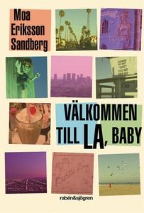 Välkommen till LA, baby (e-bok) av Moa Eriksson