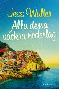 Alla dessa vackra nederlag (e-bok) av Jess Walt
