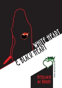 White heart & Black heart (e-bok) av Benjamin M