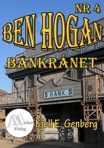 Ben Hogan Nr 4 - Bankrånet (e-bok) av Kjell E.