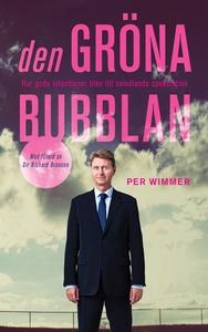 Den gröna bubblan : Hur goda intentioner blev t