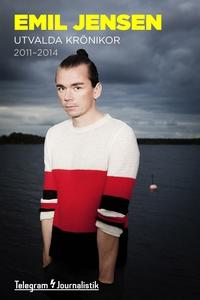 Utvalda krönikor 2011-2014 (e-bok) av Emil Jens