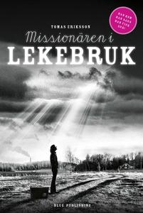 Missionären i Lekebruk (e-bok) av Tomas Eriksso