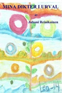 Mina dikter i urval (e-bok) av Juhani Reinikain