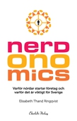 Nerdonomics - varför nördar startar företag och varför det är viktigt för Sverige