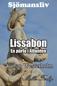 Sjömansliv 4 - Lissabon En pärla i Atlanten (e-