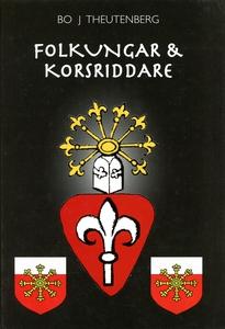 Folkungar & Korsriddare (e-bok) av Bo Theutenbe