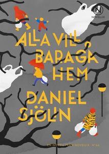Alla vill bara gå hem (ljudbok) av Daniel Sjöli