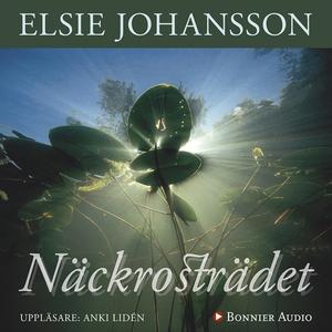 Näckrosträdet (ljudbok) av Elsie Johansson