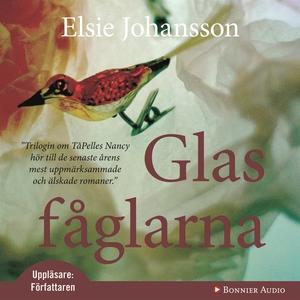 Glasfåglarna (ljudbok) av Elsie Johansson