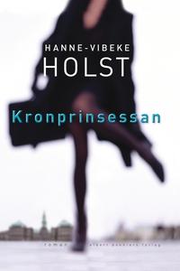 Kronprinsessan (e-bok) av Hanne-Vibeke Holst