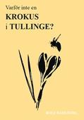Varför inte en krokus i Tullinge?