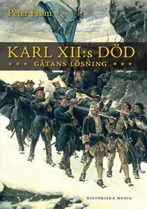 Karl XII:s död: gåtans lösning (e-bok) av Peter