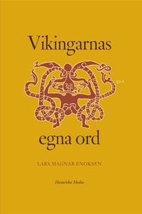 Vikingarnas egna ord (e-bok) av Lars Magnar Eno