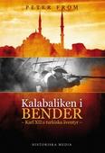 Kalabaliken i Bender : Karl XII:s turkiska äventyr
