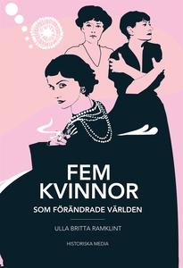 Fem kvinnor : som förändrade världen (e-bok) av